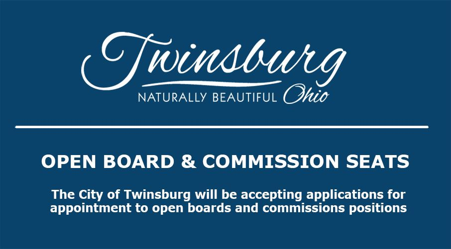 LEGAL NOTICE OF AVAILABLE APPOINTMENTS  CITY OF TWINSBURG, OHIO  In accordance with Section 7.01 of
